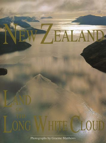 New Zealand. Land of the Long White Cloud