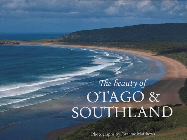 The Beauty of Otago and Southland